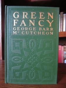 Green Fancy, by George Barr McCutcheon (1st Edition, Dodd Mead, 1917, SIGNED by author)