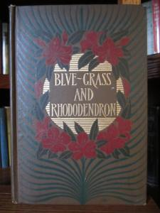 Blue-Grass and Rhododendron, by John Fox. Jr.  (Scribner, 1901 First Edition) signed binding - Margaret Armstrong