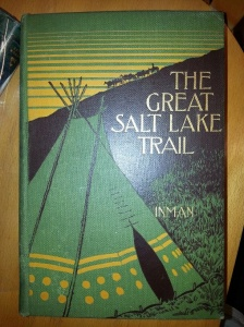 The Great Salt Lake Trail, by Colonel Henry Inman and Colonel William F. Cody (NY: MacMillan, 1898)   SOLD