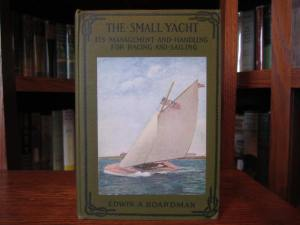 The Small Yacht by Edwin A. Boardman (Little Brown, 1923)