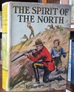 The Spirit of the North (Cupples & Leon, 1935) - inscribed by author LeRoy W. Snell