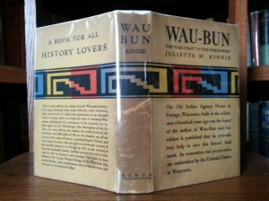 "Wau-Bun - The ""Early Day"" In the Northwest (George Banta Publishing Co., 1930) Newer edition of an old classic originally published in 1856"